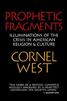 Cornel West - Prophetic Fragments